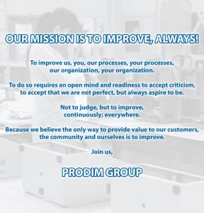 Mission de Prodim Group : notre mission est d'améliorer en permanence !