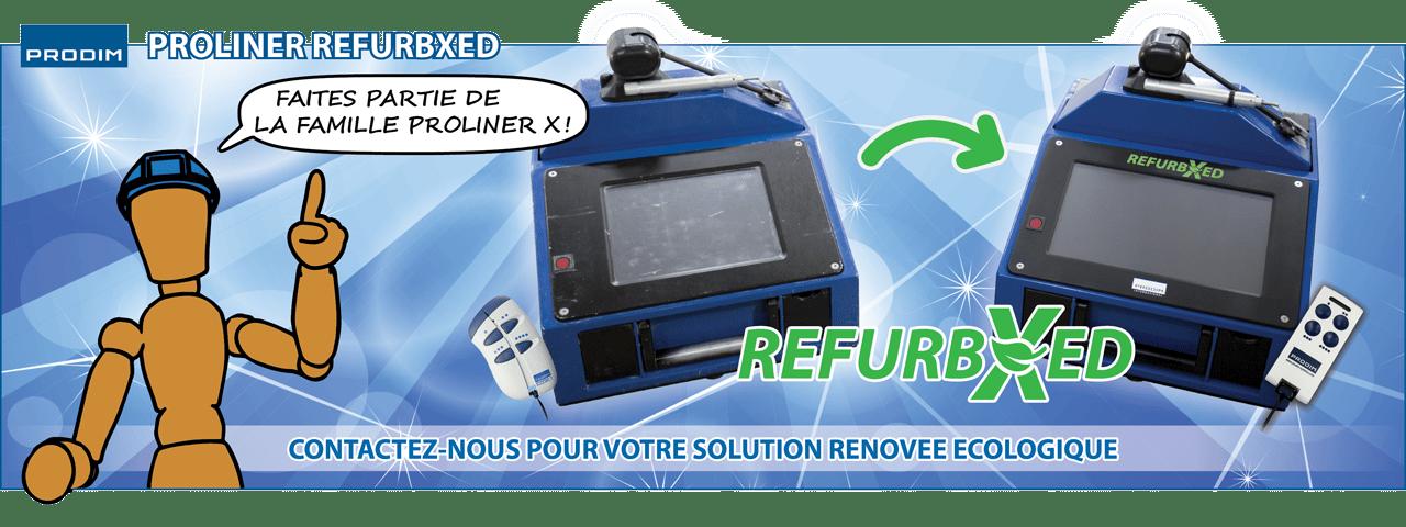 Slider - Prodim Proliner RefurbXed - Faites partie de la famille Proliner X - Contactez-nous pour votre solution renovee ecologique